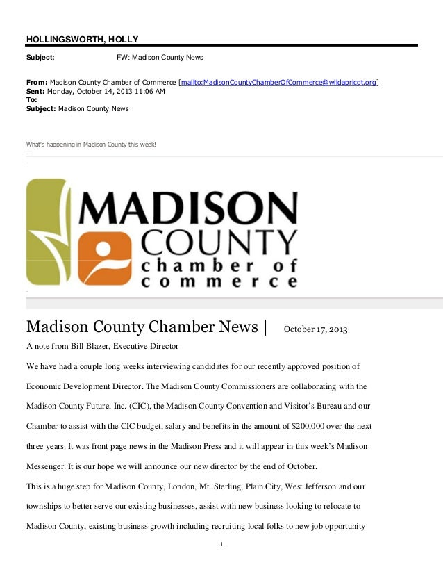 HOLLINGSWORTH, HOLLY Subject:  FW: Madison County News  From: Madison County Chamber of Commerce [mailto:MadisonCountyCham...