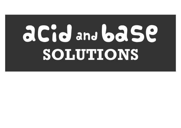 Acid and Base Solutions