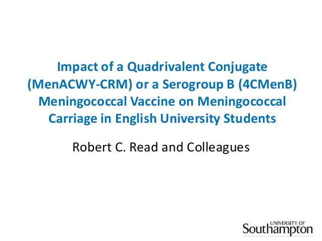 Impact of Quadrivalent Conjugate (MenACWY-CRM) and Serogroup B (4CMenB) Meningococcal Vaccines on Meningococcal Carriage in English University Students
