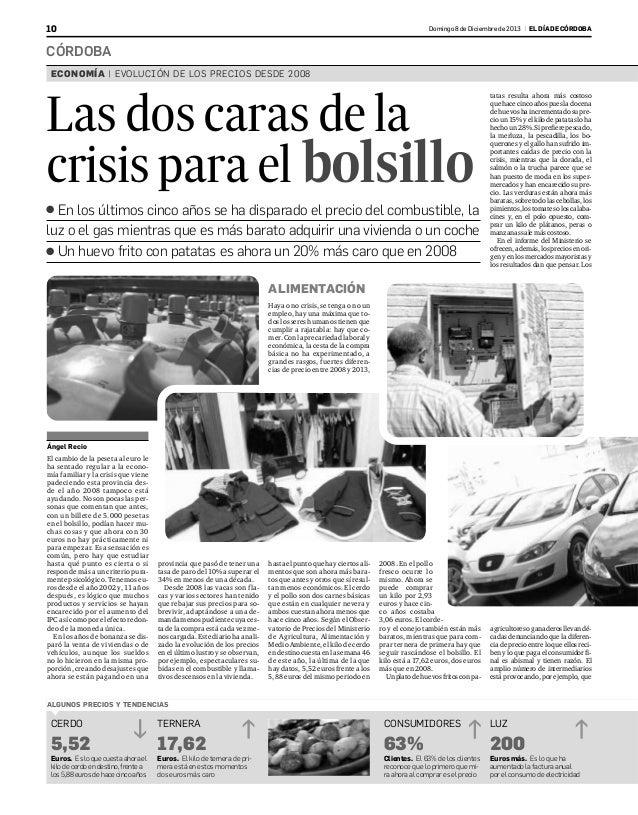 10  Domingo 8 de Diciembre de 2013 | EL DÍA DE CÓRDOBA  CÓRDOBA ECONOMÍA | EVOLUCIÓN DE LOS PRECIOS DESDE 2008  Las dos ca...