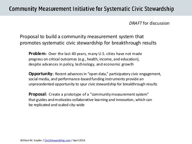 Proposal to build a community measurement system that promotes systematic civic stewardship for breakthrough results  Syst...