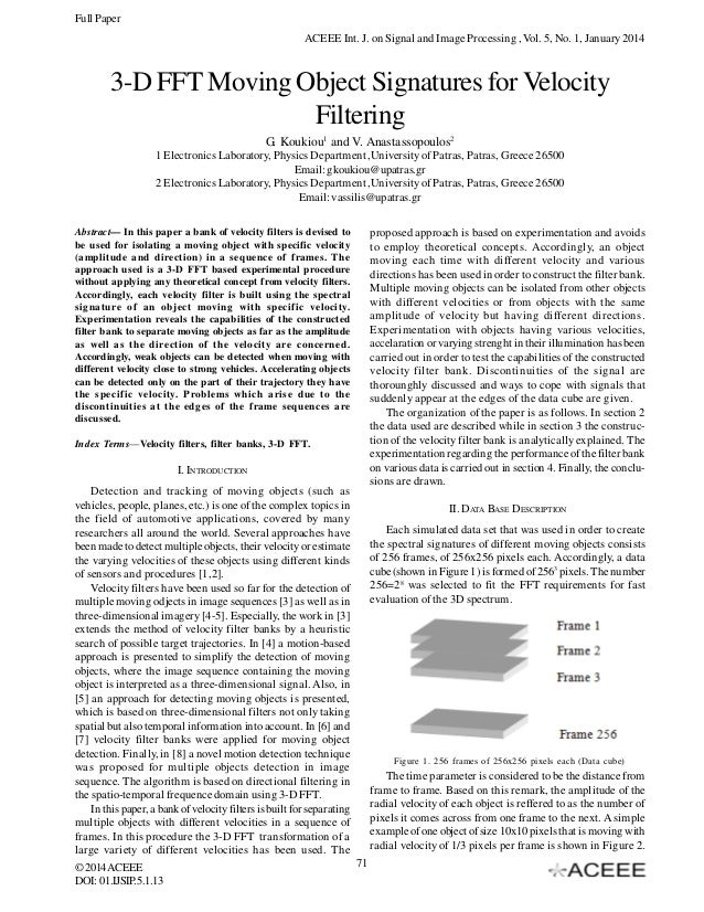 Full Paper ACEEE Int. J. on Signal and Image Processing , Vol. 5, No. 1, January 2014  3-D FFT Moving Object Signatures fo...