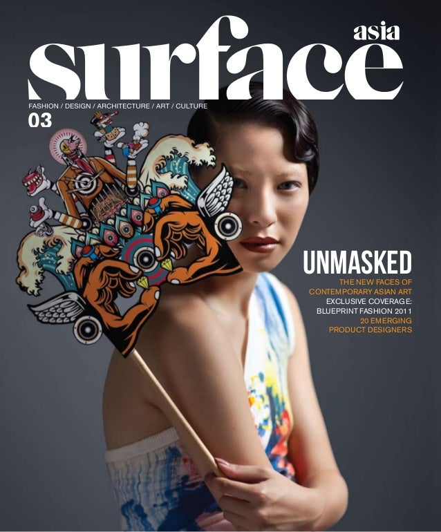The New Faces of Contemporary Asian Art Exclusive Coverage: Blueprint Fashion 2011 20 Emerging Product Designers 03 Unmask...