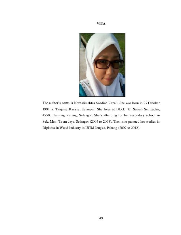 49 VITA The author's name is Norhalimahtus Saadiah Razali. She was born in 27 October 1991 at Tanjung Karang, Selangor. Sh...