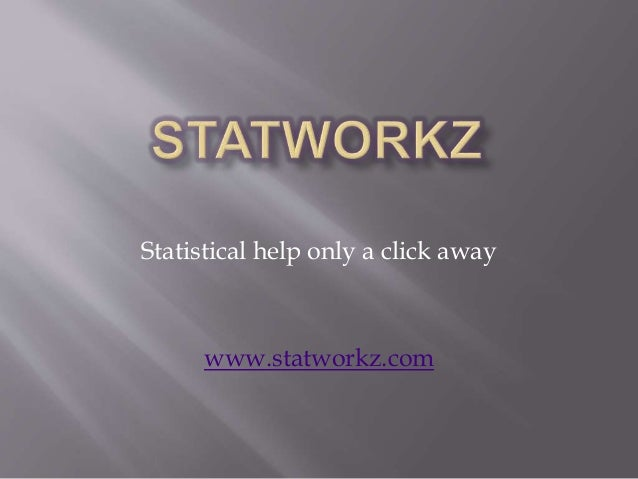 Help with Dissertation Statistics Statistical help only a click away www statworkz com