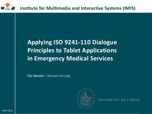 1 / 15 06.07.2013 Tilo Mentler | Michael Herczeg Institute for Multimedia and Interactive Systems (IMIS) Applying ISO 9241...