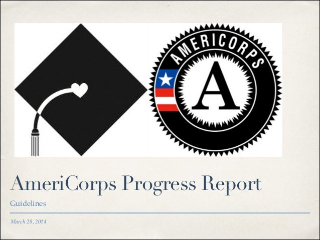 March 28, 2014 AmeriCorps Progress Report Guidelines