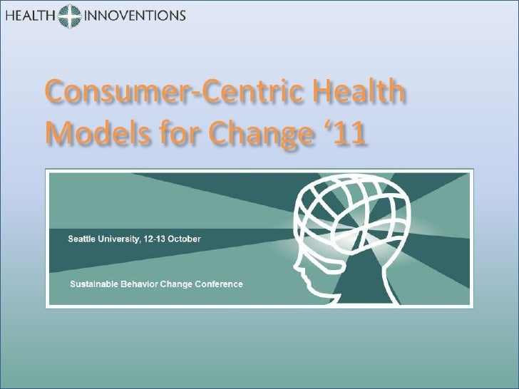 Consumer-Centric HealthModels for Change '11