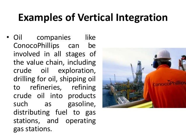 vertical integration by gas oil companies The oil downstream - integrated structure and strategies - ey the chart big oil's commitment to integration risk and compliance for global oil and gas companies.