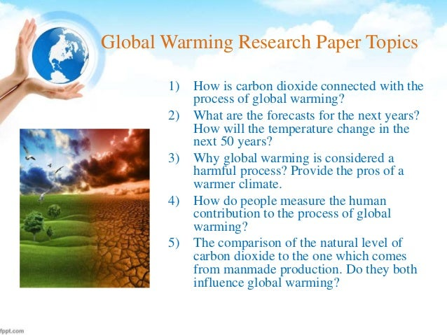 a research paper about global warming One of the fundamental challenges facing many economies globally is global warming sample research paper on global warming.