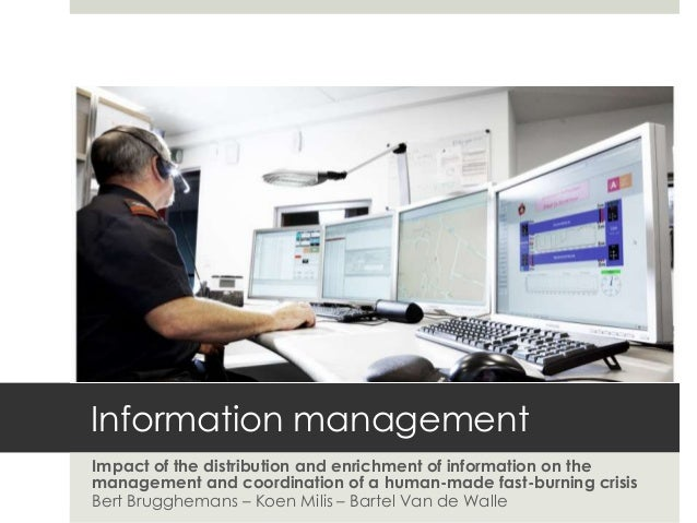 ISCRAM 2013: Impact of the distribution and enrichment of information on the management and coordination of a human-made fast-burning crisis