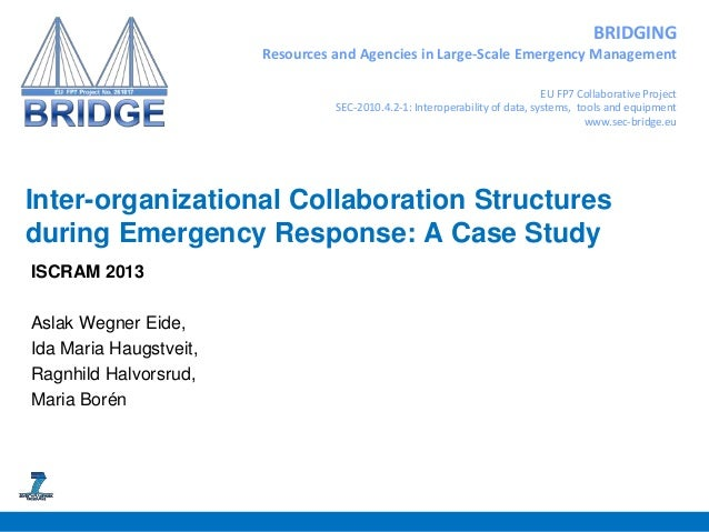 BRIDGINGResources and Agencies in Large-Scale Emergency ManagementEU FP7 Collaborative ProjectSEC-2010.4.2-1: Interoperabi...