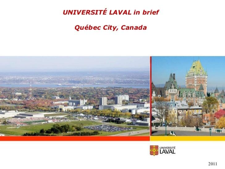 UNIVERSITÉ LAVAL in brief Québec City, Canada 2011