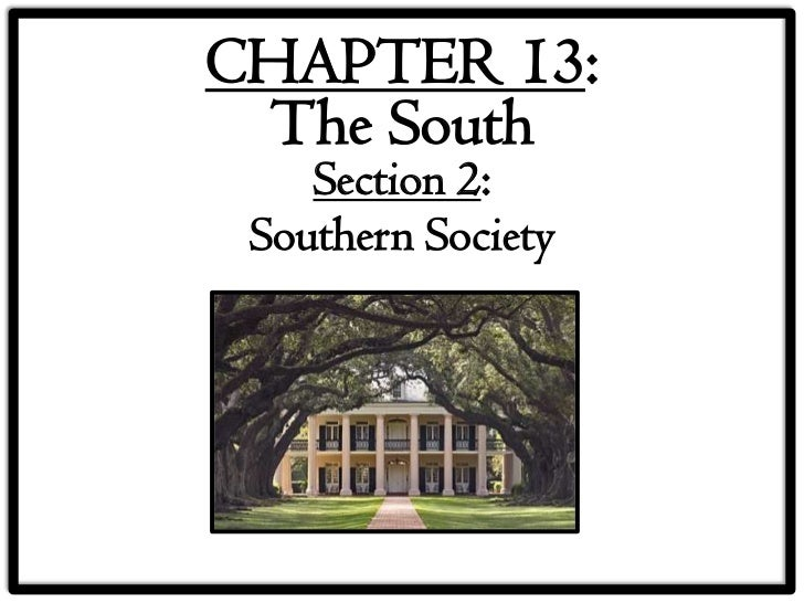 CHAPTER 13: The South    Section 2: Southern Society