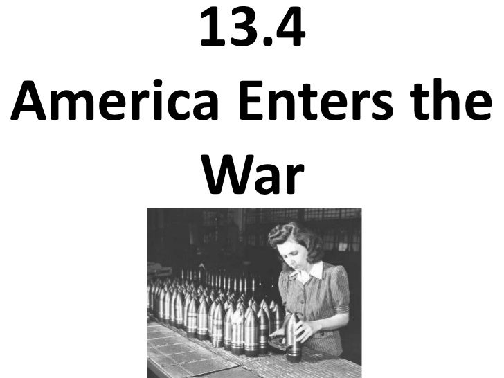 13.4America Enters the War<br />