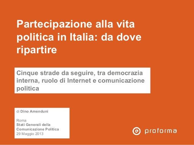 Partecipazione alla vitapolitica in Italia: da doveripartireCinque strade da seguire, tra democraziainterna, ruolo di Inte...