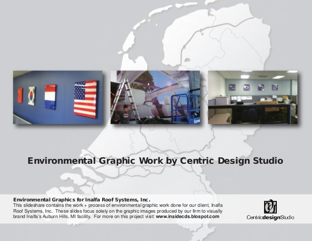 Environmental Graphic Work by Centric Design Studio  Environmental Graphics for Inalfa Roof Systems, Inc. This slideshare ...