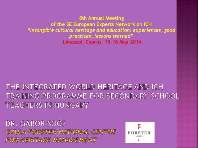 "8th Annual Meeting of the SE European Experts Network on ICH ""Intangible cultural heritage and education: experiences, goo..."