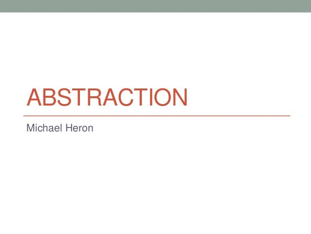 ABSTRACTION Michael Heron