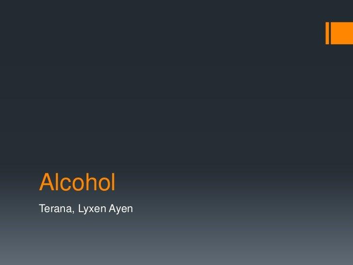 AlcoholTerana, Lyxen Ayen