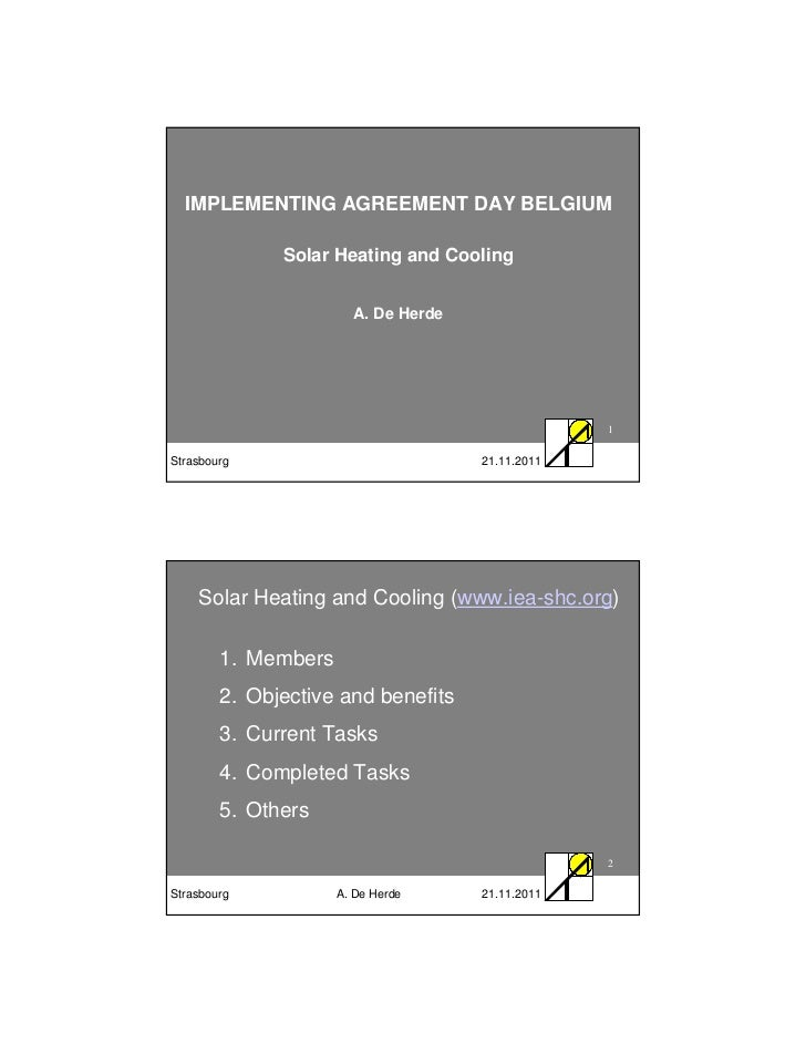 IMPLEMENTING AGREEMENT DAY BELGIUM              Solar Heating and Cooling                       A. De Herde               ...