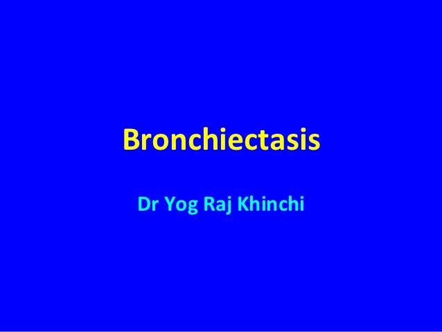 13 bronchiectasis-dr khinchi