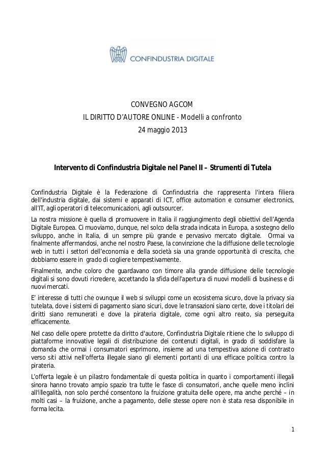 1 CONVEGNO AGCOM IL DIRITTO D'AUTORE ONLINE - Modelli a confronto 24 maggio 2013 Intervento di Confindustria Digitale nel ...