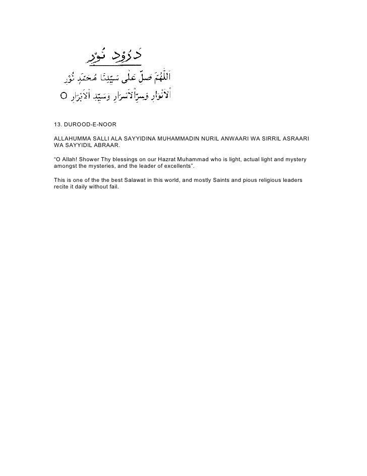 """13. DUROOD-E-NOORALLAHUMMA SALLI ALA SAYYIDINA MUHAMMADIN NURIL ANWAARI WA SIRRIL ASRAARIWA SAYYIDIL ABRAAR.""""O Allah! Show..."""