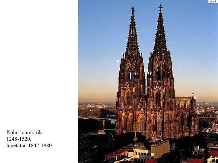 Kölni toomkirik.  1248-1520,  lõpetatud 1842-1880.