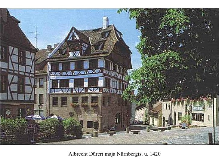 Albrecht Düreri maja Nürnbergis. u. 1420