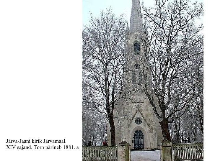 Järva-Jaani kirik Järvamaal.  XIV sajand. Torn pärineb 1881. a