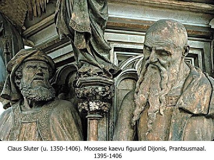 Claus Sluter (u. 1350-1406).   Moosese kaevu figuurid Dijonis, Prantsusmaal.  1395-1406