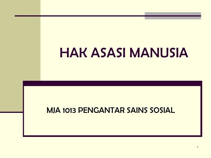 HAK ASASI MANUSIA MJA 1013 PENGANTAR SAINS SOSIAL