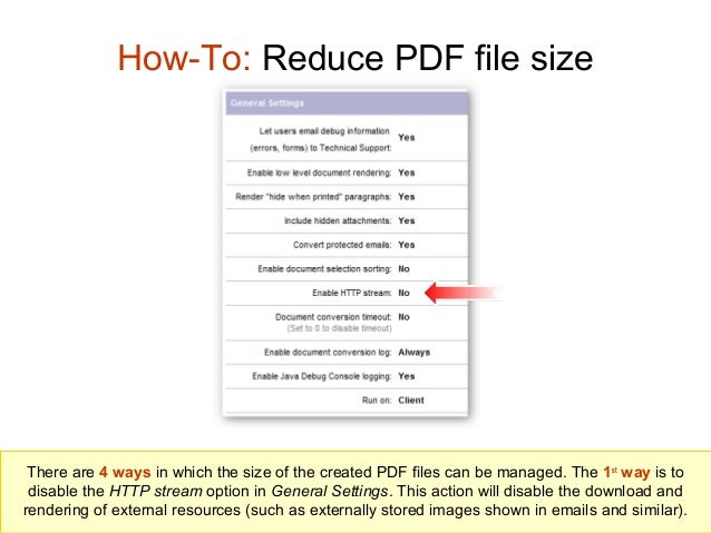 How-To: Reduce PDF file size  There are 4 ways in which the size of the created PDF files can be managed. The 1st way is t...