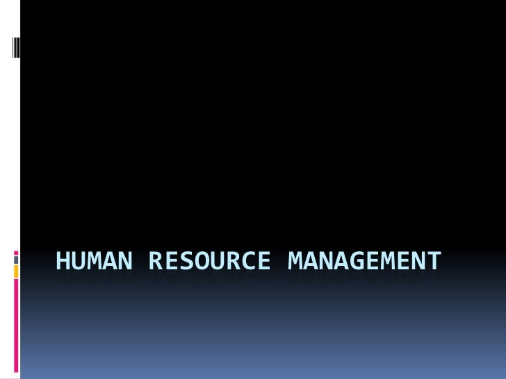 Human Resource Management<br />