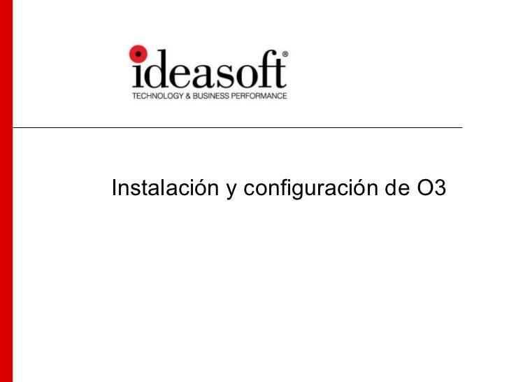 Instalación y configuración de O3