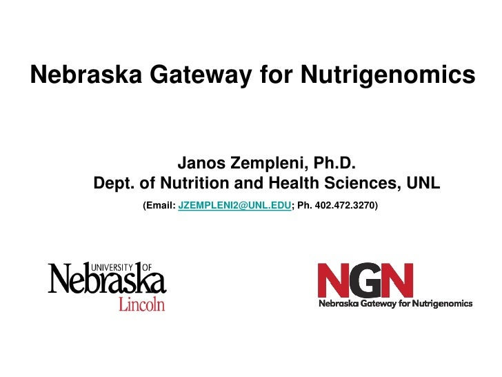 Nebraska Gateway for Nutrigenomics               Janos Zempleni, Ph.D.    Dept. of Nutrition and Health Sciences, UNL     ...