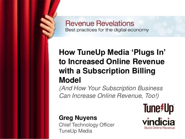 How TuneUp Media 'Plugs In'to Increased Online Revenuewith a Subscription BillingModel(And How Your Subscription BusinessC...