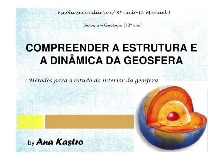 COMPREENDER A ESTRUTURA E  A DINÂMICA DA GEOSFERAby