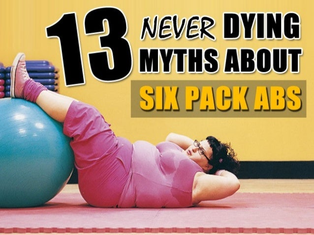 13 Never-Dying Myths About Six Pack Abs
