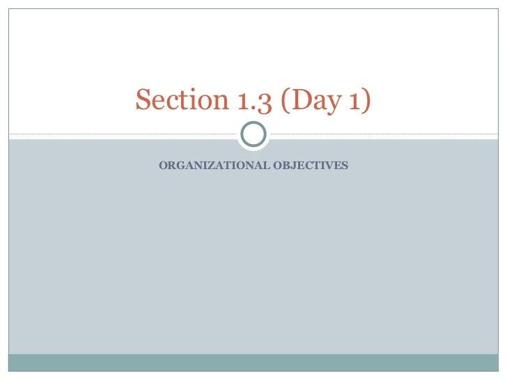 1.3 Organizational Objectives   Day 1