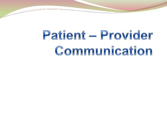 Why is communication important?  Because we can't predict patients' wishes  Because advance directives are often not hel...