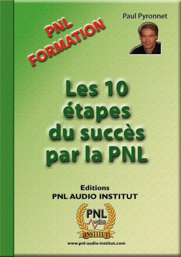 Tous droits réservés Éditions PNL AUDIO INSTITUT Copyright www.pnl-audio-institut.com 1
