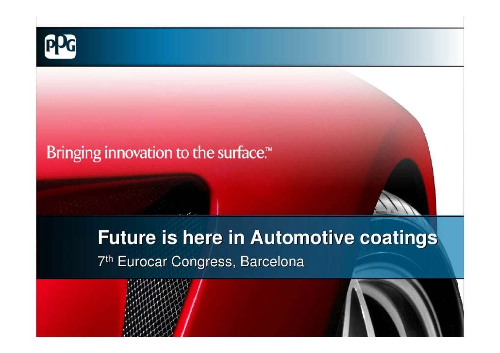 Future is here in Automotive coatings7th Eurocar Congress, Barcelona