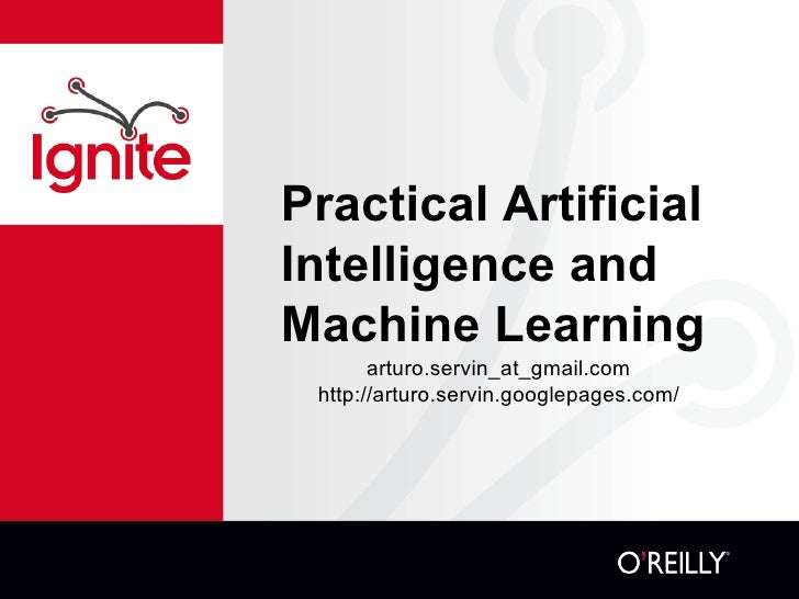 13: Practical Artificial Intelligence & Machine Learning (Arturo Servin)