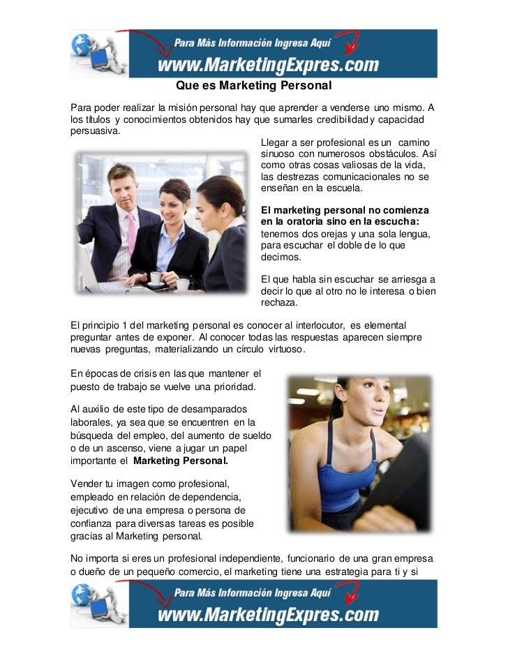 Que es Marketing PersonalPara poder realizar la misión personal hay que aprender a venderse uno mismo. Alos títulos y cono...