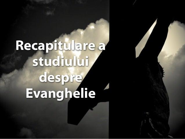 Jesus on the CrossRecapitulare a  studiului   despre Evanghelie