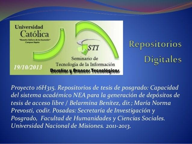 Proyecto 16H315. Repositorios de tesis de posgrado: Capacidad del sistema académico NEA para la generación de depósitos de...
