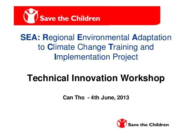Presentation OutlinePresentation OutlineSEA: Regional Environmental Adaptationto Climate Change Training andImplementation...