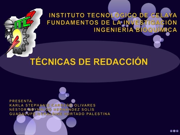 TÉCNICAS DE              REDACCIÓNCoherencia   Concordancia    Conectores      Sencillez        Cohesión        Párrafo   ...